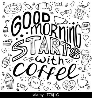 Hand drawn lettering - Good morning starts with coffee. Doodle lifestyle phrase, slogan illustration. Vector design. - Stock Photo