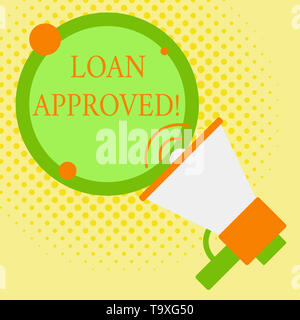 Word writing text Loan Approved. Business photo showcasing sum of money borrowed by a customer to a bank is granted SpeakingTrumpet Empty Round Stroke - Stock Photo