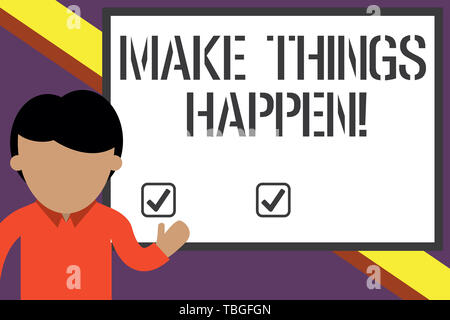 Writing note showing Make Things Happen. Business concept for you will have to make hard efforts in order to achieve it Young man standing in front wh - Stock Photo