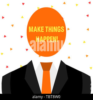 Writing note showing Make Things Happen. Business concept for you will have to make hard efforts in order to achieve it Symbolic Drawing Figure of Man - Stock Photo