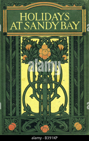 1900s Art Nouveau Decorated Hardback Cover Holidays at Sandy Bay a Children's Book by E S Buckheim  by Blackie FOR - Stock Photo