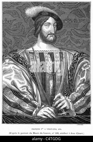 Francis (François) I of France 12 September 1494 to 31 March 1547 was King of France from 1515 until his death. - Stock Photo