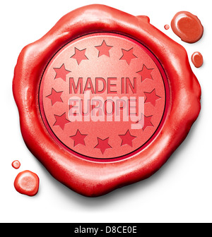 made in Europe original product buy local buy authentic European quality label red wax stamp seal - Stock Photo