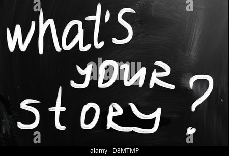 What is your story handwritten with white chalk on a blackboard - Stock Photo