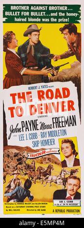 THE ROAD TO DENVER, US poster art, top, from left: Mona Freeman, Skip Homeier, John Payne; bottom right: Lee J. - Stock Photo