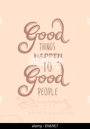 Good things happen to good people vector - Stock Photo