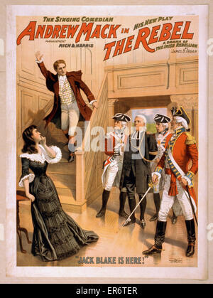 The singing comedian, Andrew Mack in his new play, The rebel a drama of the Irish rebellion : by James B. Fagen. - Stock Photo