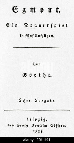 Johann Wolfgang von Goethe - title page of his tragedy 'Egmont' , 1788. German writer and poet, 28 August 1749  - Stock Photo