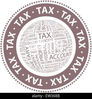 TAX. Word cloud illustration. Tag cloud concept collage. - Stock Photo