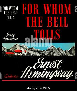 For Whom the Bell Tolls is a novel by Ernest Hemingway in 1940. It tells the story of Robert Jordan, a young American - Stock Photo