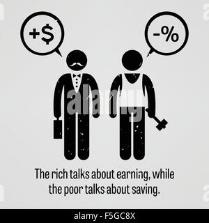 The rich talks about earning, while the poor talks about saving - Stock Photo