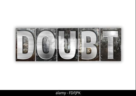 The word 'Doubt' written in vintage metal letterpress type isolated on a white background. - Stock Photo