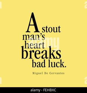 'A stout man's heart breaks bad luck.' Miguel De Cervantes - Stock Photo
