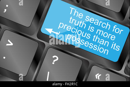 The search for truth is more precious than its possesion. Computer keyboard keys with quote button. Inspirational - Stock Photo