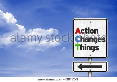 Action Changes Things - road sign concept - Stock Photo
