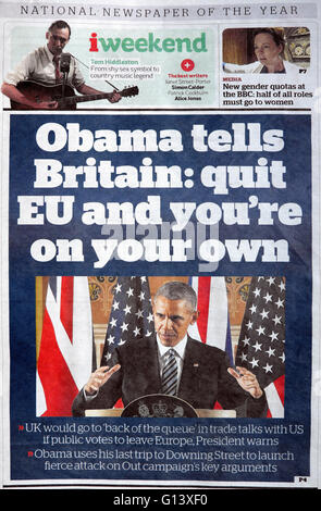 Front page Independent newspaper headline 23 April 2016  'Obama tells Britain: quit EU and you're on your own'  - Stock Photo