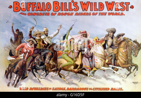 Buffalo Bill's Wild West and Congress of Rough Riders of the World Wild rivalries of savage, barbarous and civilized - Stock Photo