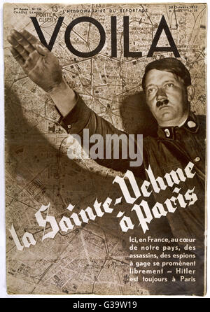 ADOLF HITLER  Assassins and spies walk  freely in France - Hitler's  presence is felt in Paris,  says the Editor - Stock Photo