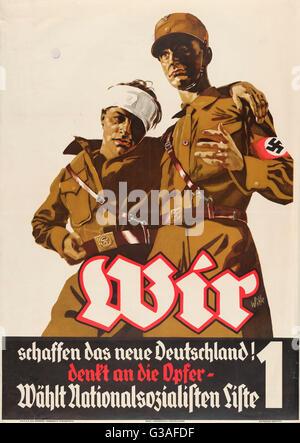 Wir schaffen das neue Deutschland! Denkt an die Opfer-wahlt Nationalsozialisten Liste 1. Propaganda poster announcing - Stock Photo