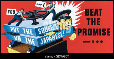 'Put the Squeeze on the Japanese! Beat the Promise'US Government World War 2 anti-Japanese propaganda poster published - Stock Photo