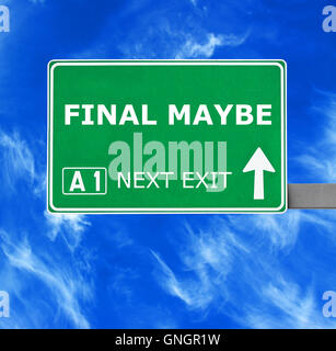 FINAL MAYBE road sign against clear blue sky - Stock Photo