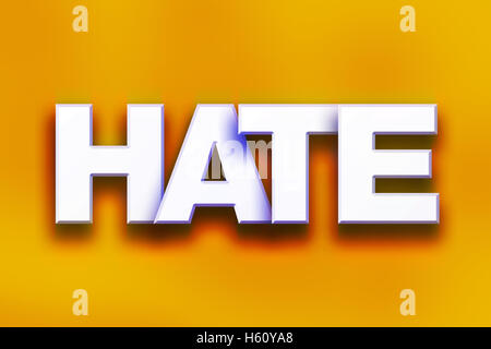 The word 'Hate' written in white 3D letters on a colorful background concept and theme. - Stock Photo