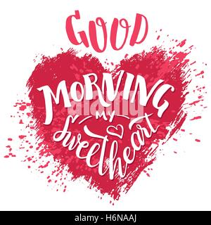 Good morning my sweetheart. Hand lettering Valentines day greeting card. Typography poster design. Hand drawn love - Stock Photo