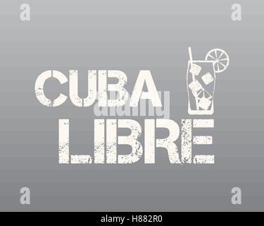 Cuba Libre sign with silhouette cocktail. Retro design. Isolated on grey background. Vector illustration - Stock Photo