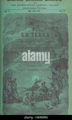 La Terra, trattato popolare di geografia universale per G. Marinelli ed altri scienziati italiani, etc. [With illustrations - Stock Photo