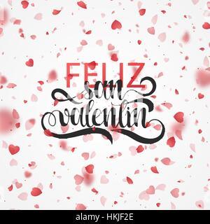 Happy valentines day. Phrase Spanish handmade. Feliz san valentin. - Stock Photo