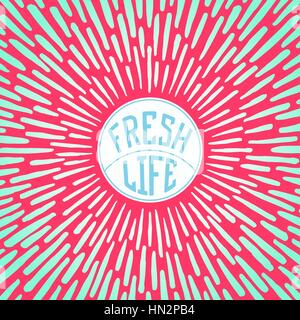 Fresh Life. Positive poster with radially sunbeams. Vector illustration - Stock Photo