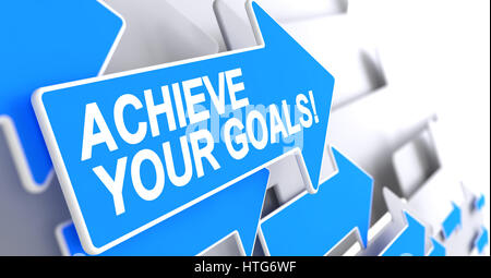 Achieve Your Goals - Blue Cursor with a Inscription Indicates the Direction of Movement. Achieve Your Goals, Inscription - Stock Photo