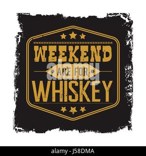 Weekend are for whiskey motto - Stock Photo