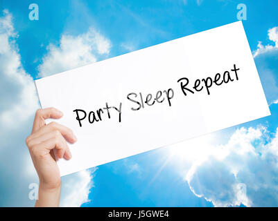 Party Sleep Repeat Sign on white paper. Man Hand Holding Paper with text. Isolated on sky background.  technology, - Stock Photo