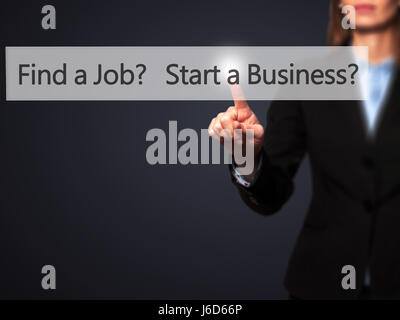 Find a Job? Start a Business? - Businesswoman hand pressing button on touch screen interface. Business, technology, - Stock Photo