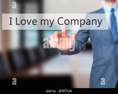 I Love my Company - Businessman hand pressing button on touch screen interface. Business, technology, internet concept. - Stock Photo