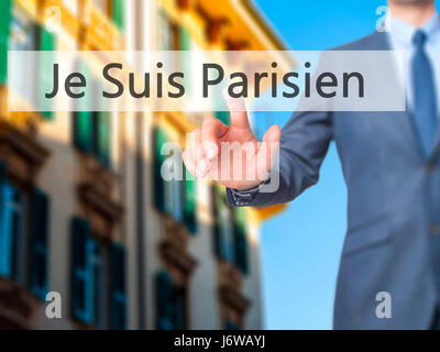Je Suis Parisien ( I am Parisien)  - Businessman hand pressing button on touch screen interface. Business, technology, - Stock Photo