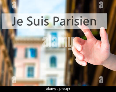 Je Suis Parisien ( I am Parisien)  - Hand pressing a button on blurred background concept . Business, technology, - Stock Photo