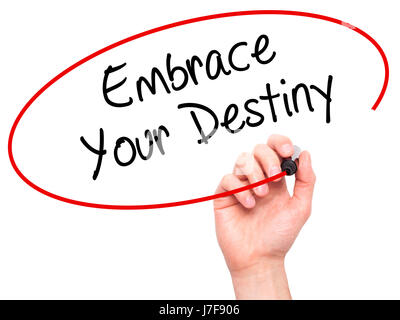 Man Hand writing Embrace Your Destiny with black marker on