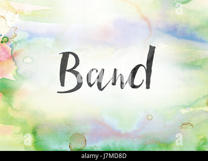 The word Band concept and theme painted in colorful watercolors on ...