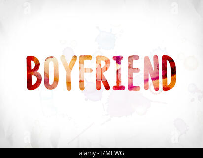 The Word Boyfriend Concept And Theme Painted In Colorful Watercolors On A White Paper Background