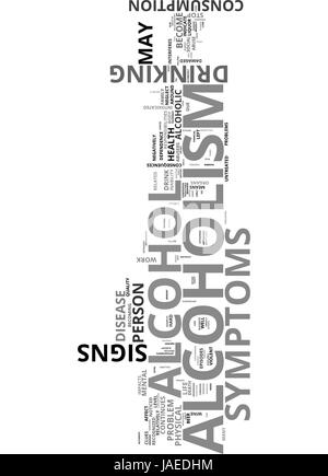 ALCOHOLISM SIGNS AND SYMPTOMS YOU SHOULD KNOW TEXT WORD CLOUD CONCEPT - Stock Photo
