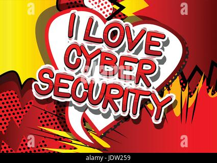 I Love Cyber Security - Comic book style word on abstract background. - Stock Photo