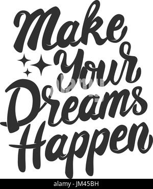 make your dreams happen. Hand drawn lettering phrase isolated on white background. Design element for poster,greeting - Stock Photo