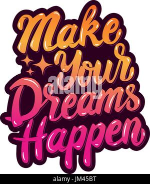 make your dreams happen. Hand drawn lettering phrase isolated on white background. Design element for poster, greeting - Stock Photo