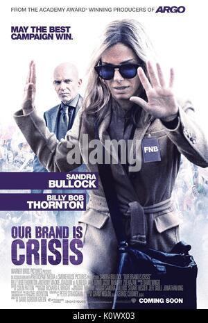 BILLY BOB THORNTON, SANDRA BULLOCK POSTER, OUR BRAND IS CRISIS, 2015 - Stock Photo