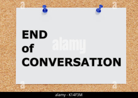 3D illustration of 'END of CONVERSATION' on cork board - Stock Photo