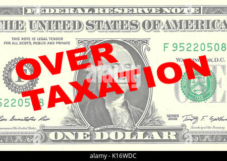 Render illustration of 'OVER TAXATION' title on One Dollar bill as a background - Stock Photo