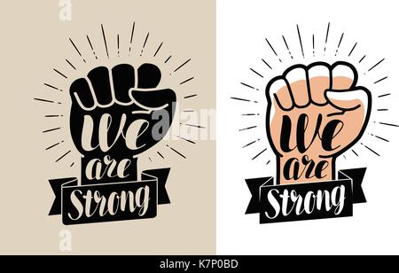 We are strong, lettering. Raised fist vector illustration - Stock Photo