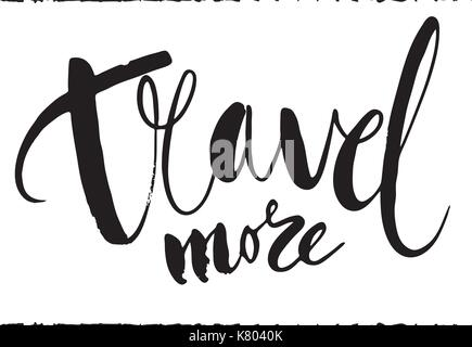 Travel more. Isolated on white background. Hand drawn lettering . - Stock Photo